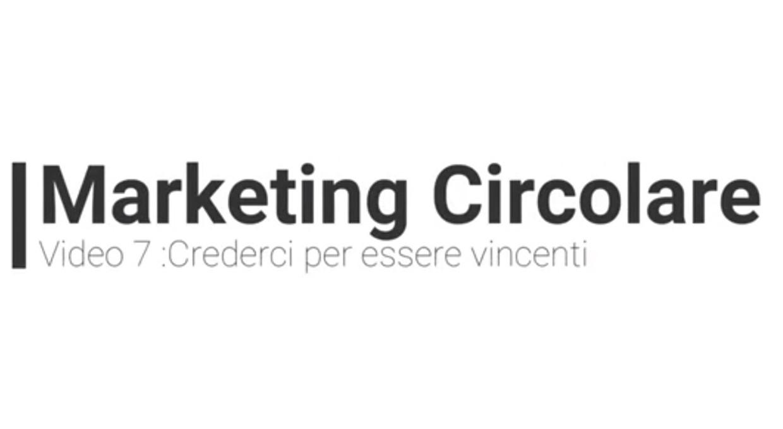 Marketing Circolare Tecniche di Vendita Video 7: Crederci per avere successo 1°parte